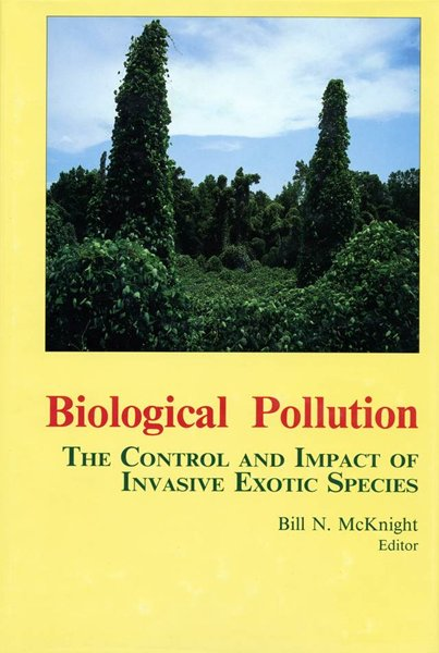 Biological Pollution: The Control and Impact of Invasive Exotic Species