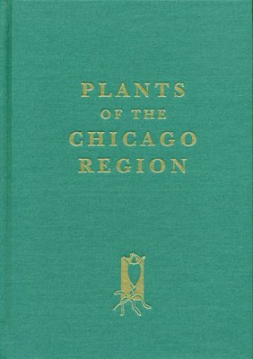 Plants of the Chicago Region. 4th edition
